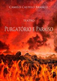 Teatro-Purgatório e Paraíso de Camilo Castelo Branco