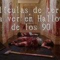 Películas de terror para ver en Halloween de los 90