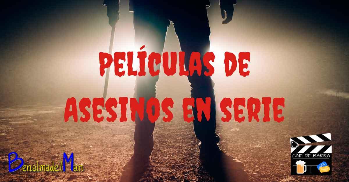 Cine de barra - Películas de Asesinos en serie - blog