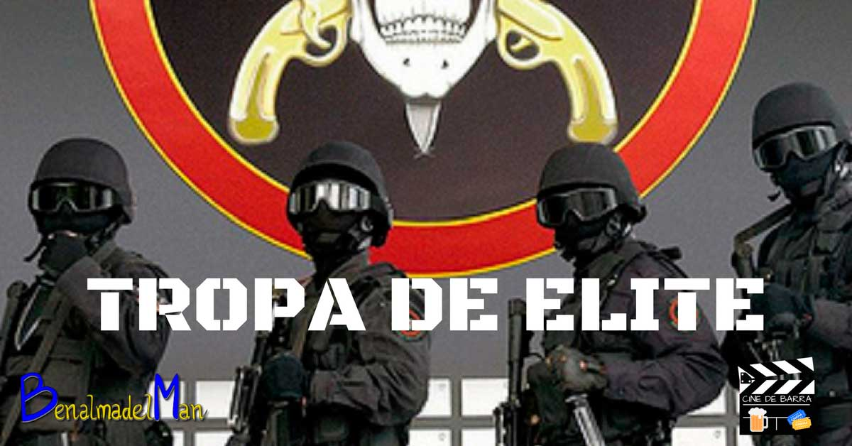 Cine de barra - Tropa de Elite - blog
