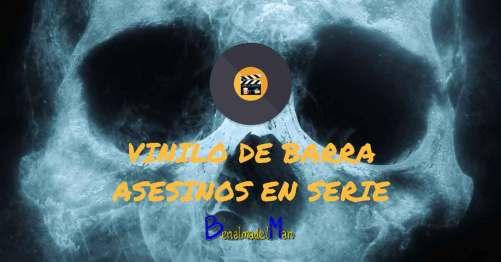 Vinilo de barra - Canciones de asesinos en serie - blog