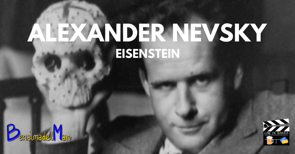 Cine de barra - Alexander Nevsky de Eisenstein - blog