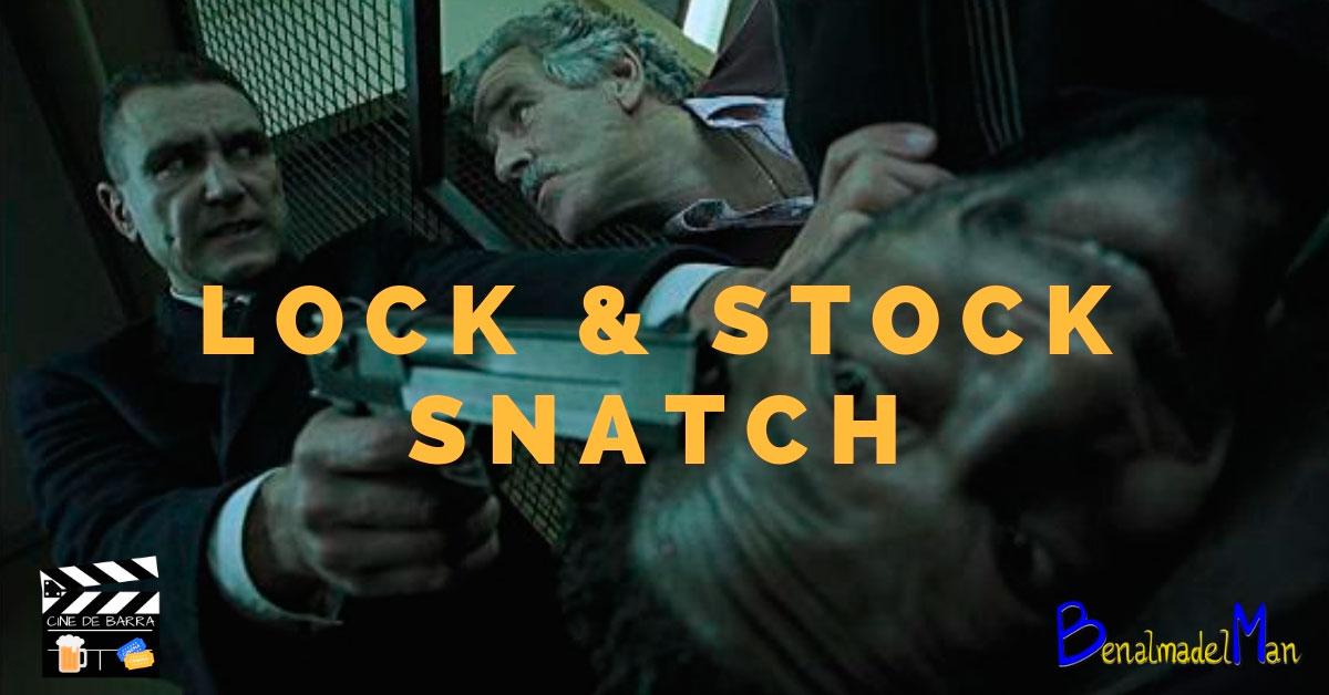 Guy Ritchie: Lock & Stock y Snatch