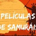 peliculas de samurais