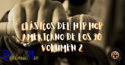 Clásicos del Hip Hop americano de los 90 Volumen 2
