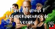 Fast & Furious 9 y recomendaciones de verano