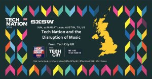 Speaking at SXSW: Tech Nation and the Disruption of Music