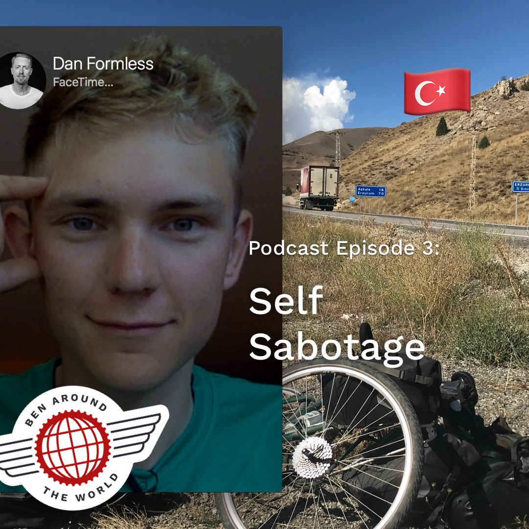 Self Sabotage – Ben Around the World Podcast: Episode 3