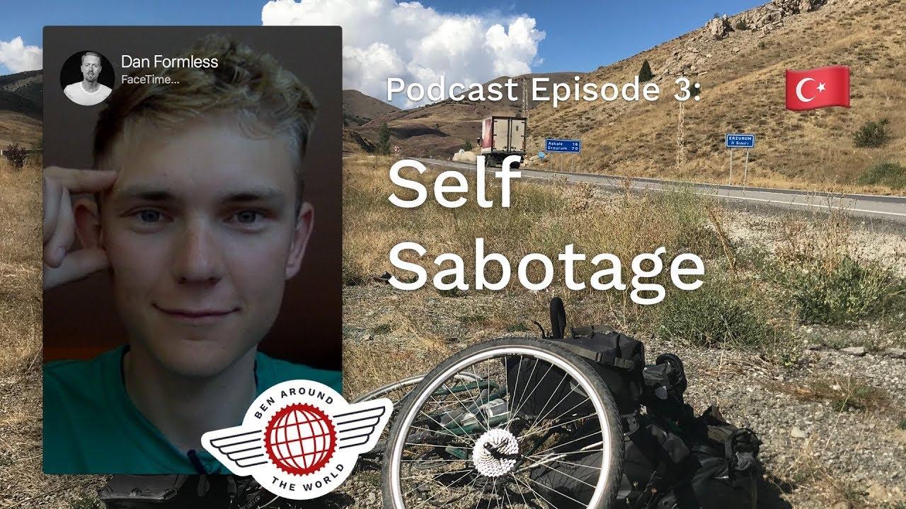 Self Sabotage – Ben Around the World Podcast: Episode 3