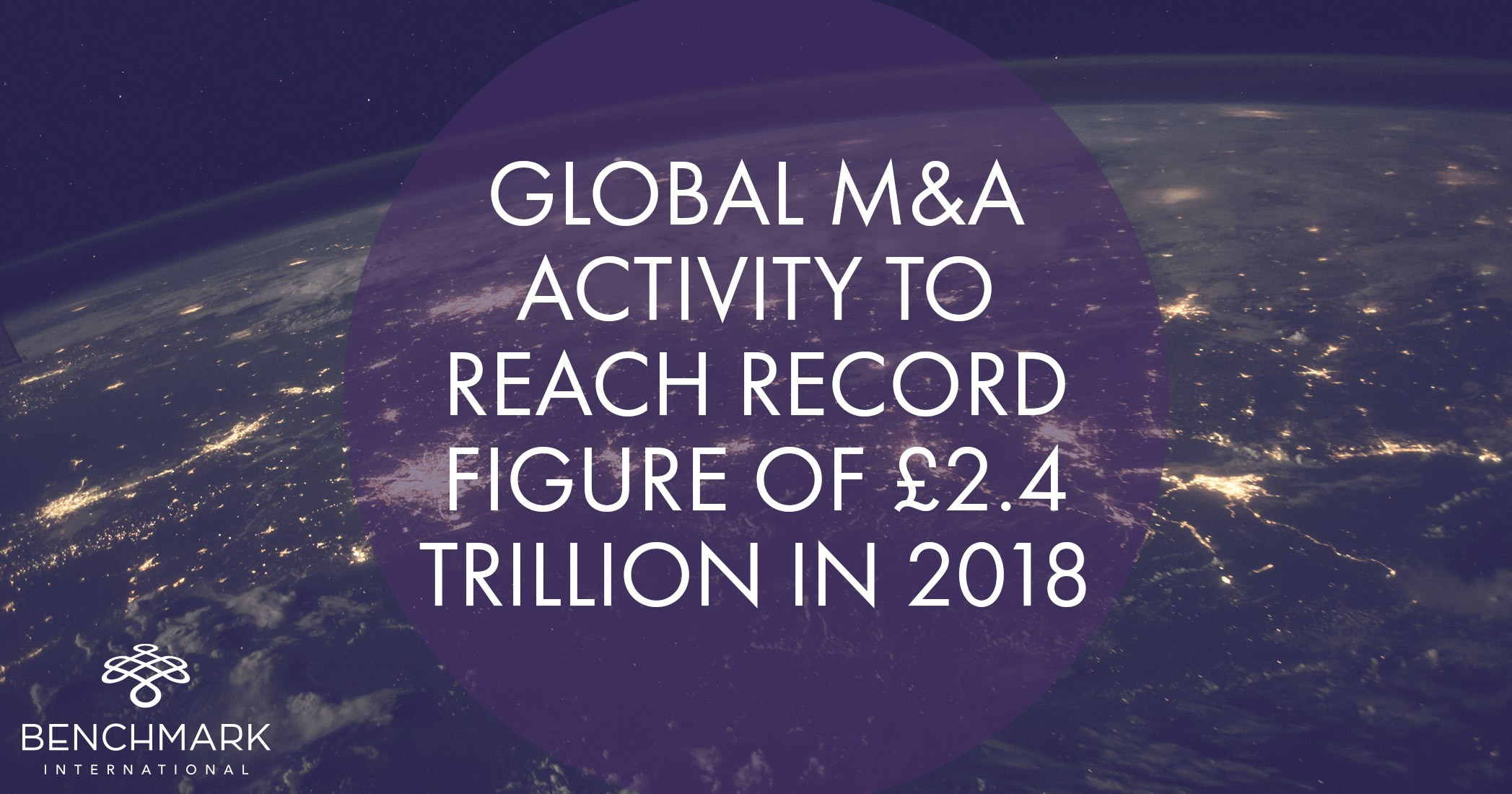 Global M&A Activity to Reach Record Figure of £2 4 Trillion