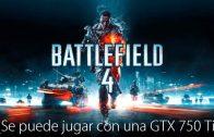 ¿Se puede jugar con una GTX750? | Battlefield 4