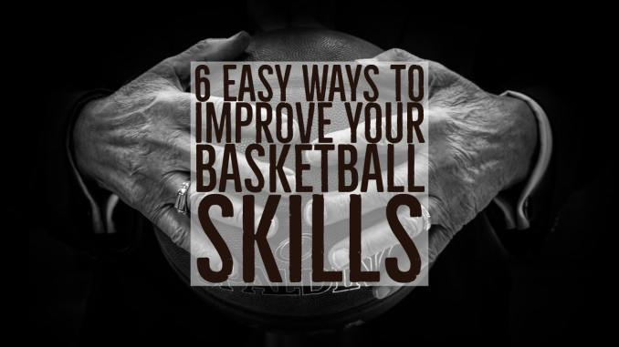 How To Improve Your Basketball Skills