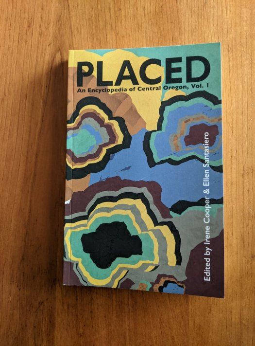 Placed: An Encyclopedia of Central Oregon
