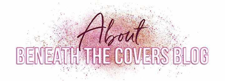 About-Beneath-The-Covers-Blog-10-17-18