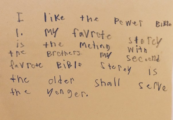 """Dad's translation: I like the Power Bible 1. My favorite story is the meeting with the brothers. My second favorite story is """"The Older Shall Serve the Younger."""""""