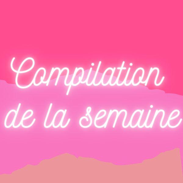 Compilation de la Semaine, Actu Réseaux, Patrons Gratuits, Revue de Presse...