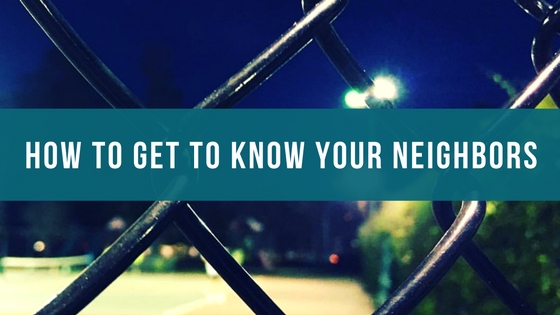 How to Get to Know Your Neighbors