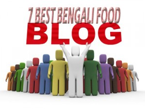 7 Top Bengali Food Blogs