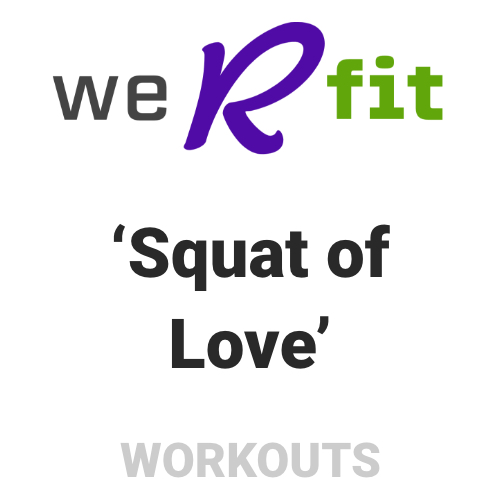 CrossFit Squat of Love Workout