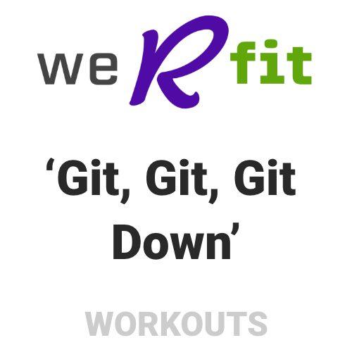 CrossFit Git, Git, Git Down Workout