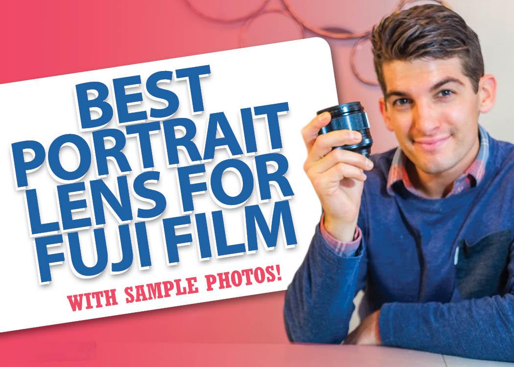 Best Fujifilm Portrait Photography Lens for Major Bokeh