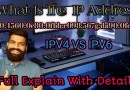 What Is The IP Address. IPV4 IPV6 Full Explain With Details.
