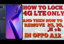 HOW TO LOCK 4G LTE ONLY AND THEN HOW TO REMOVE ,2G,3G,H,h, IN  OPPO A12(💯LEGIT)