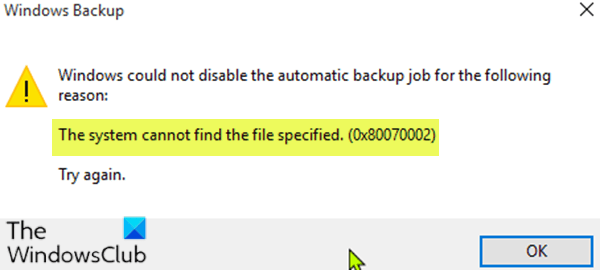 The system cannot find the file specified - 0x80070002 during back up operation