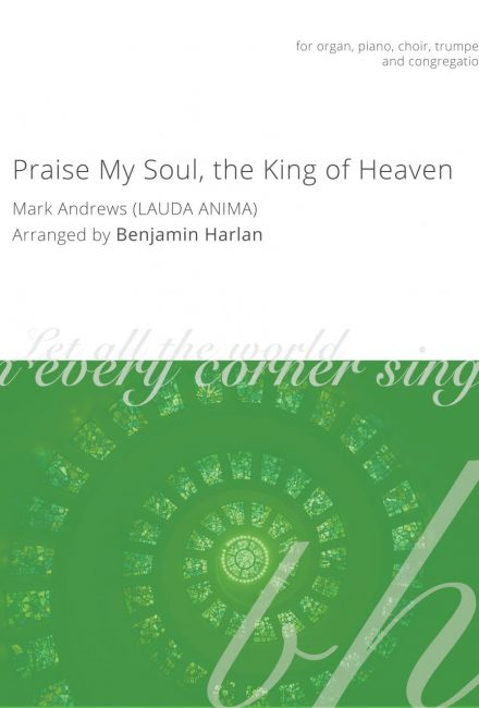Praise My Soul, the King of Heaven (Andrews)