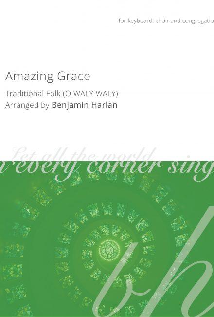 Amazing Grace (O Waly Waly)