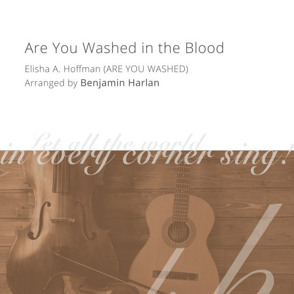 Harlan Arrangement Cover (Are You Washed in the Blood)