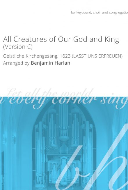 All Creatures of Our God and King (Version C)