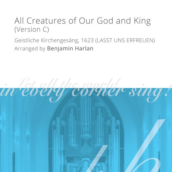 Harlan Arrangement Cover (All Creatures of Our God and King Version C)