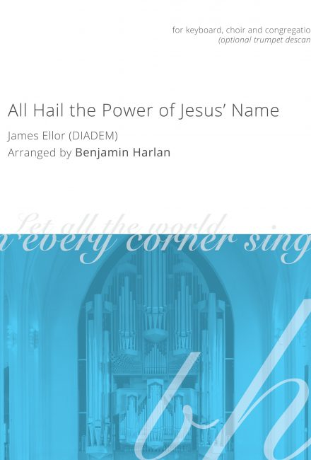 All Hail the Power of Jesus' Name (Diadem)