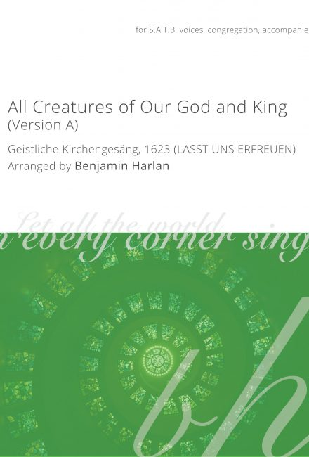 All Creatures of Our God and King (Version A)
