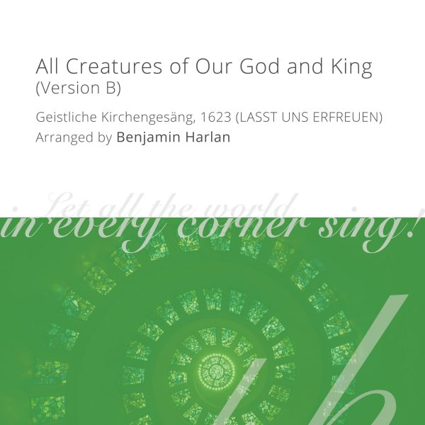 Harlan Arrangement Cover (All Creatures of Our God and King Version B)
