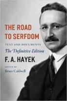 Friedrich Hayek The Road to Serfdom
