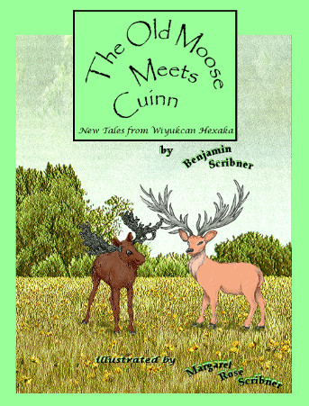The Old Moose Meets Cuinn: New Tales from Wiyukcan Hexaka