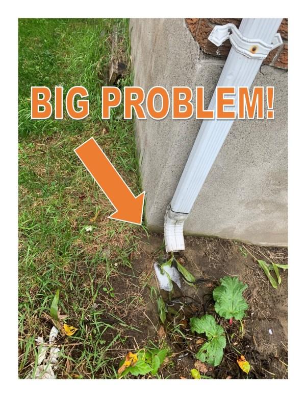 Downspout BIG PROBLEM