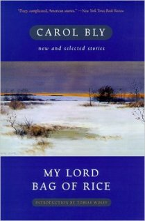 My Lord Bag of Rice: New and Selected Stories by Carol Bly