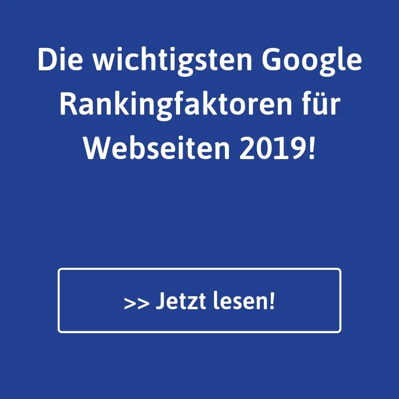 Google Rankingfaktoren für Webseiten 2019