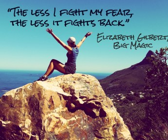"Afraid of writing? ""The less I fight my fear, the less it fights back."" Elizabeth Gilbert"