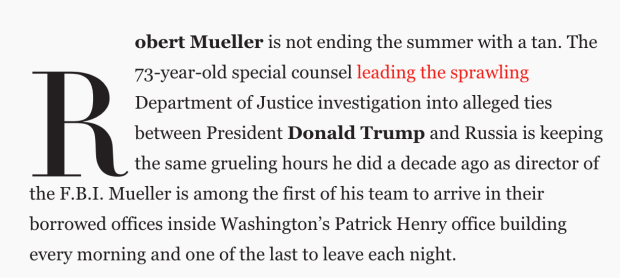"""Robert Mueller is not ending the summer with a tan""—a great lede"