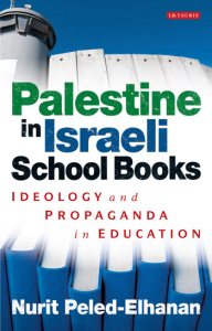 2012 book Palestine in Israeli School Books: Ideology and Propaganda in Education