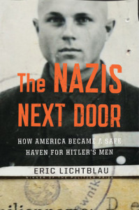 Pullitzer Prize-winning journalist Eric Lichtblau's book exposes how Nazis have been US allies for 70 years