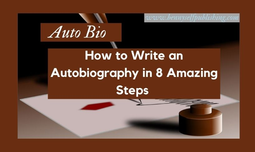 how to write an autobiography in bennyselfpublishing academy how to write an autobiography