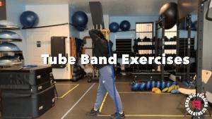 Tube Band Exercises