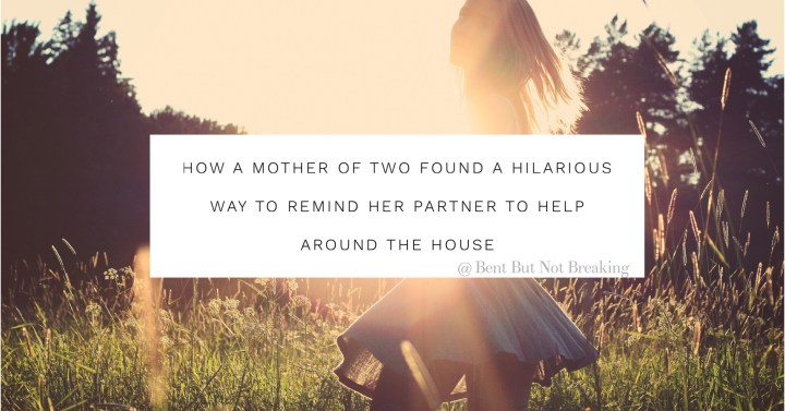 How a mother of two found a hilarious way to remind her partner to help around the house
