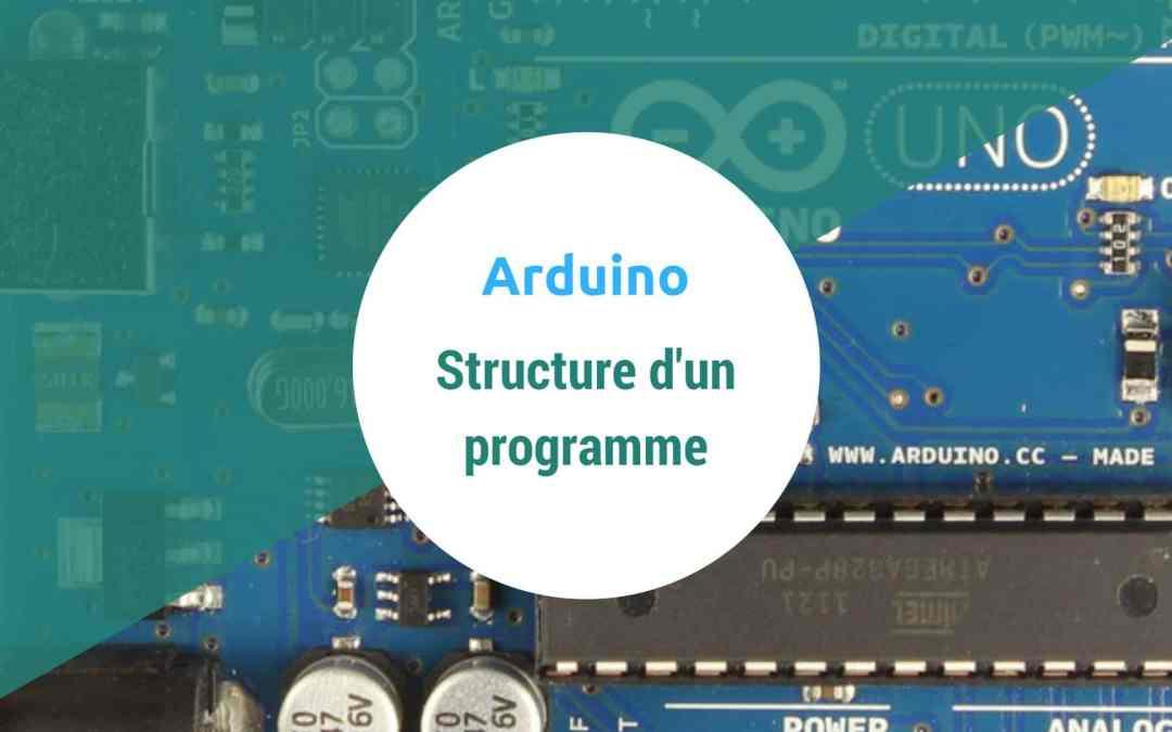 [4] Apprendre Arduino – Structure d'un programme Arduino