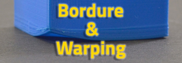 Bordure, Brim et Warping [VIDEO]